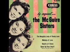 McGuire Sisters- Open Up Your Heart And Let The Sun Shine In. Very cute song from the 50's