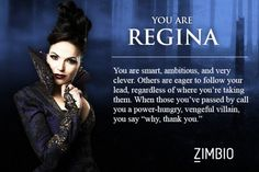 What Once Upon A Time character are you? I got Regina! Yes competely me. I'm evil and I have no problem telling you so. Anything for power....;)