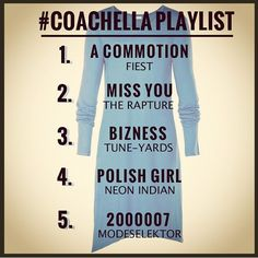 Coachella playlist. ready. set. go.