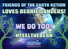 Friends of the Earth Action love Bernie Sanders. So do we!