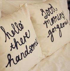 "These two lovely pillows say ""hello there handsome"" and ""good morning gorgeous"" in a handwriting design. It is a great way to bring a little bit of cute fun into your bedroom. Both pillow covers are included in this listing Do It Yourself Quotes, Do It Yourself Design, Do It Yourself Home, Diy Interior, Interior Decorating, Interior Designing, Modern Interior, Interior Styling, Cushion Covers"