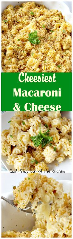 Cheesiest Macaroni and Cheese | Can't Stay Out of the Kitchen | heavenly comfort food that uses 3 #cheeses