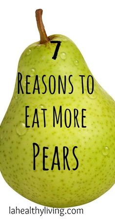 7 Reasons to Eat More Pears #springforpears