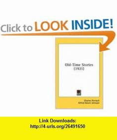 Old-Time Stories (1921) (9780548838389) Charles Perrault, William Heath Robinson, Alfred Edwin Johnson , ISBN-10: 0548838380  , ISBN-13: 978-0548838389 ,  , tutorials , pdf , ebook , torrent , downloads , rapidshare , filesonic , hotfile , megaupload , fileserve