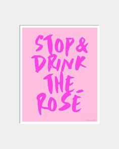 STOP & DRINK THE ROSE ART PRINT