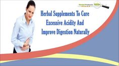 You can find more about herbal supplements to cure excessive acidity at  http://www.herbalproductsreview.com/acidity-treatment-reviews.htm Dear friend, in this video we are going to discuss about herbal supplements to cure excessive acidity. Herbozyme capsules are the best herbal supplements to cure excessive acidity and improve digestion in a natural manner. If you liked this video, then please subscribe to our YouTube Channel to get updates of other useful health video tutorials.