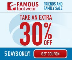 30% From Famous Footwear but beware there is a limit of 21 Pairs of Shoes!!!