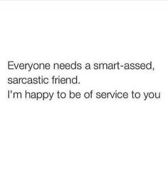 Yes and certain company brings out my inner smart ass ijs... This new position there's something about it...
