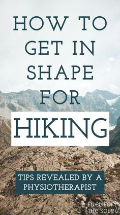 How to Train for Hiking and Backpacking Trips