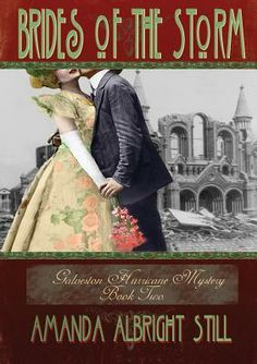 Brides of the Storm (Galveston Hurricane Mystery, #2) - ask for it at Galveston Bookshop, in downtown Galveston