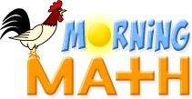 Morning Math Routine with 36 Weeks of Math Questions (see Morning Math Archives)