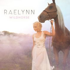 Lovin' Lyrics Music Promotions: LISTEN UP: RAELYNN'S DEBUT ALBUM WILDHORSE STREAMS...