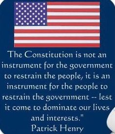 The Constitution: not an instrument for government to restrain people, but for the people to restrain government ~ lest it come to dominate our lives & interests: Patrick Henry I Love America, God Bless America, Great Quotes, Inspirational Quotes, Templer, Political Quotes, Conservative Politics, Founding Fathers, Tv