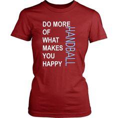 Handball Shirt - Do more of what makes you happy Handball- Sport Gift