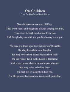 "Excerpt from ""On Children"" (The Prophet) by Kahlil Gibran, 1923. #Gibran"