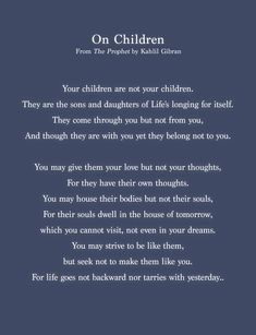 "Excerpt from ""On Children"" (The Prophet) by Kahlil Gibran, 1923. #Gibran #children"