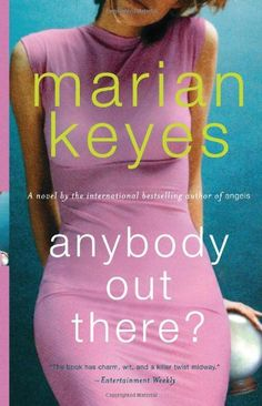 Anybody Out There? by Marian Keyes,http://www.amazon.com/dp/0061240850/ref=cm_sw_r_pi_dp_HKyxsb0QKDQV2M7X