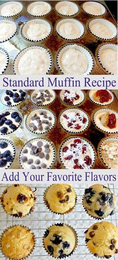 Fill a muffin tin with this standard muffin recipe, then add your favorite flavors (fruit, nuts, chocolate, etc.) to each muffin. Great for kids and guests.   See more about muffin recipes and muffins.