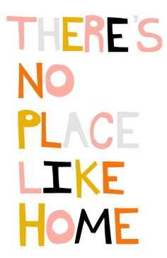 Theres No Place Like Home #quote