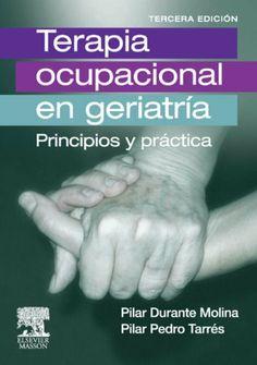 Terapia ocupacional en Geriatría. Principios y práctica (Spanish Edition) by Pilar Durante Molina. $64.09. http://yourdailydream.org/showme/dpqqz/Bq0q0z6m9fReXbHxLqWl.html. Publisher: ELSEVIER MASSON (November 16, 2011). 448 pages