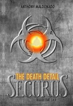 Enter to learn more about The Death Detail by Anthony Maldonado. http://bibliophilebookbitesdelights.blogspot.com/2015/02/the-death-detail-securus-trilogy-book-1.html