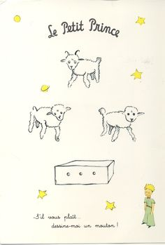 If you please, draw me a sheep. From the Little Prince