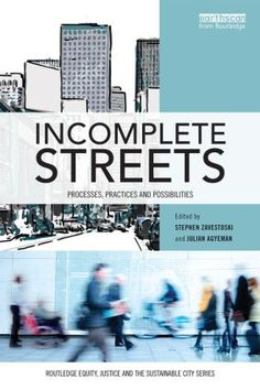 Incomplete Streets: Processes, practices, and possibilities (Paperback) - Routledge