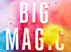Elizabeth Gilbert's (author of Eat, Pray, Love) new book with strategies for bringing joy & delight into artistic pursuits