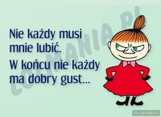 Nie każdy musi mnie lubić Motivational Quotes, Funny Quotes, Humor, Kids And Parenting, Motto, Sarcasm, Quotations, Jokes, Wisdom