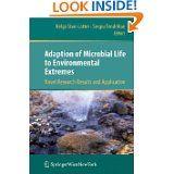 Adaption of microbial life to environmental extremes : novel research results and application / Helga Stan-Lotter, Sergiu Fendrihan, editors