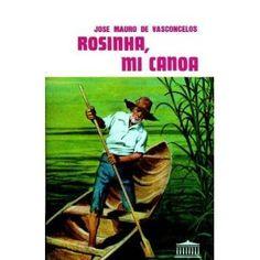 Rosinha, Mi Canoa  (Jose mauro de Vasconcelos)