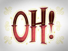 Lettering Type Experiment with Lovely Ornamentation // Oh! by Hylton Warburton