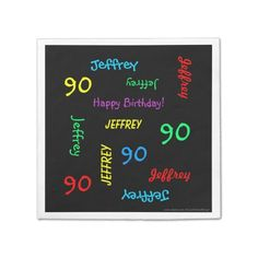 Paper Napkins, 90th Birthday Party, Repeating Names - What a wonderful, personalized paper napkin for a 90th birthday party or any other occasion. Name and Age repeats in different fonts and primary colors on a black background. Easy to personalize - just CHANGE NAME, AGE, and OCCASION in ONE PLACE. Supports name up to 9 characters. A colorful and fun Birthday Party paper napkin. All Rights Reserved © 2014 Alan & Marcia Socolik.