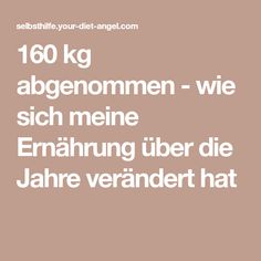 160 kg abgenommen - wie sich meine Ernährung über die Jahre verändert hat