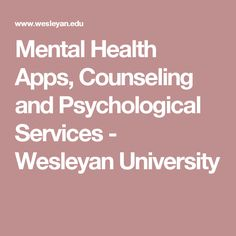 Mental Health Apps, Counseling and Psychological Services - Wesleyan University