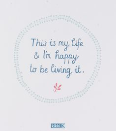 This is My Life and I'm Happy to Be Living It. kikki.K Happiness Quote Cards.