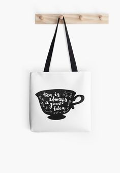 """""""Tea Is Always A Good Idea"""" Tote Bags by meandthemoon 
