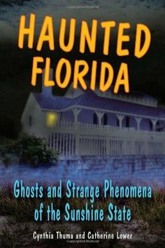 Haunted Florida: Ghosts and Strange Phenomena of the Sunshine State (Haunted Series) by Catherine Lower. $8.76. Publisher: Stackpole Books (July 30, 2008). 112 pages. Author: Catherine Lower; For Pop.