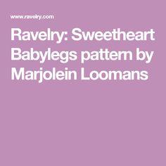 Ravelry: Sweetheart Babylegs pattern by Marjolein Loomans