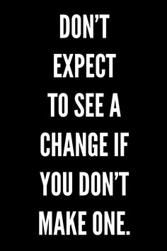 New quotes about strength change motivation wisdom Ideas Motivational Quotes Change, New Quotes, Positive Quotes, Quotes To Live By, Funny Quotes, Inspirational Quotes, Quotes About Change, Change Your Life Quotes, Change Is Good Quotes