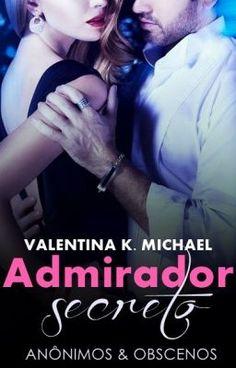 Admirador  Secreto - Série Anônimos Obscenos. #wattpad #romance