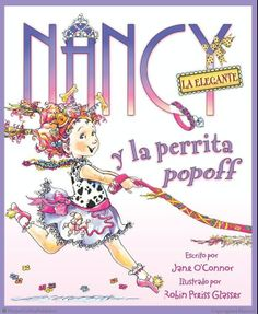 FANCY NANCY AND THE POSH PUPPY (Spanish Edition)/NANCY LA ELEGANTE Y LA PERRITA POPOFF by Jane O'Connor with illustrations by Robin Preiss Glasser! Browse full Fancy Nancy titles: http://harpercollinschildrens.com/Search/SearchResults.aspx?TCId=100&ST=1&SKw=fancy%20nancy