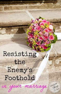 Resisting the Enemy's Foothold in Your Marriage | Satisfaction Through Christ | How do you practice resisting the enemy's foothold in your marriage? May God grant us grace to keep our hearts with all vigilance! Read more here...