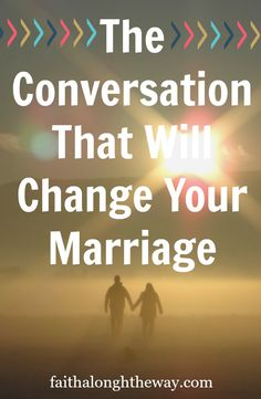 The Conversation That Will Change Your Marriage- With THREE FREE PRINTABLES to guide your discussion!
