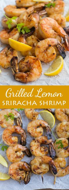 These grilled lemon sriracha shrimp are a little bit sweet, a little bit spicy…