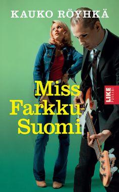 Miss Farkku-Suomi / Kauko Röyhkä