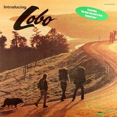 """""""Introducing Lobo"""" (1971, Big Tree).  Contains """"You And Me And A Dog Named Boo."""""""