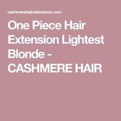 One Piece Volumizer Lightest Blonde Clip In Hair Extension Shark Tank Tv Show, Cashmere Hair, One Piece Hair Extensions, Light Blonde, Your Hair