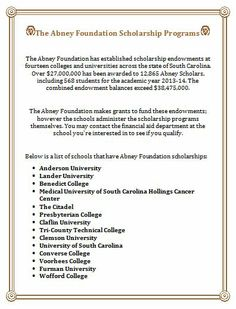 The Abney Foundation Scholarship Programs http://abneyfoundation.org/aboutscholarship.htm The Abney Foundation has established scholarship endowments at fourteen colleges and universities across the state of South Carolina.