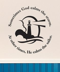 Take a look at this Black 'Calm Sailor' Wall Decal by Nautical Notes: Home Décor & More on today! Encouragement Quotes, Faith Quotes, Me Quotes, Motivational Quotes, Funny Quotes, Inspirational Quotes, Great Quotes, Quotes To Live By, Nautical Quotes